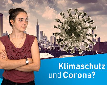 Das Klima und Corona: Wirtschaft oder Umwelt