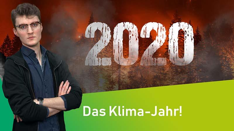 Klima-Rückblick 2020: Ein Katastrophen-Jahr? | green:screen