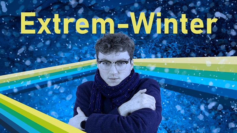 Kälte, Schnee und Klimawandel – wie passt das zusammen?