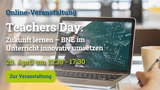 Teachers Day: Zukunft lernen – BNE im Unterricht innovativ umsetzen